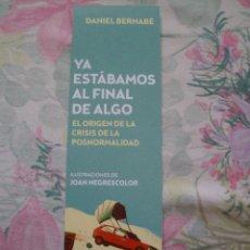 Coleccionismo Marcapáginas: MARCAPAGINAS YA ESTABAMOS AL FINAL DE ALGO DANIEL BERNABE EL ORIGEN DE LA CRISIS DE LA POSNORMALIDAD. Lote 251677250