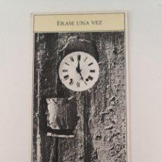 Coleccionismo Marcapáginas: MARCA PÁGINAS ERASE UNA VEZ - EDICIONES GENERALES ANAYA - RELOJ - FICCIÓN NO FICCIÓN - 65 X 170 MM. Lote 253285510