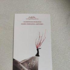 Coleccionismo Marcapáginas: MARCAPÁGINAS TAMAÑO POSTAL - PÁGINAS DE ESPUMA - SACRIFICIOS HUMANOS - MARÍA FERNANDA AMPUERO. Lote 257482715