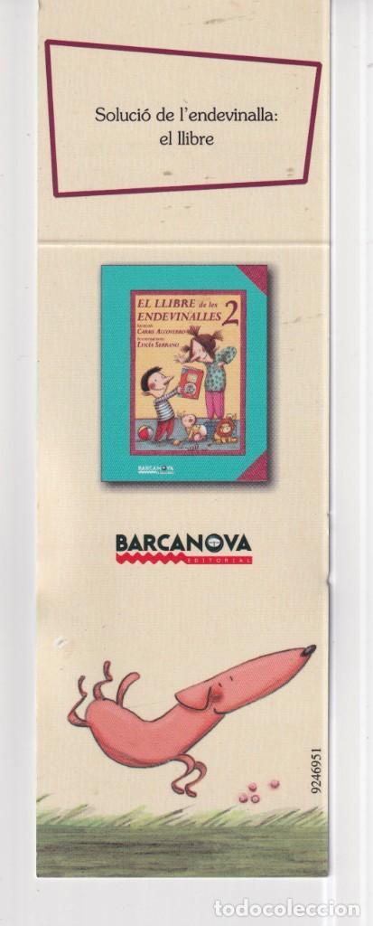 Coleccionismo Marcapáginas: MARCAPÁGINAS EDITOR BARCANOVA TUTULO EL LLIBRFE DE LES ENDEVINALLES 2 - Foto 2 - 261564625