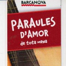 Coleccionismo Marcapáginas: MARCAPÁGINAS EDITOR BARCANOVA TUTULO PARAULES D´AMOR DE TOTA MENA. Lote 261564990