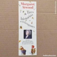 Coleccionismo Marcapáginas: MARCAPAGINAS TRES HISTORIAS EXTRAVAGANTES. MARGARET ATWOOD.. DUOMO EDICIONES. Lote 262031820