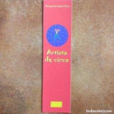 Coleccionismo Marcapáginas: MARCAPAGINAS ARTISTA DE CIRCO. MARGARIDA REBELO PINTO. OFICINA DO LIVRO. Lote 262034730