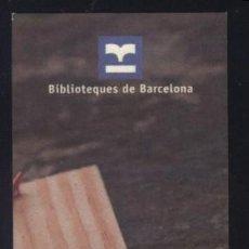 Coleccionismo Marcapáginas: A-7826- PUNTO DE LIBRO. MARCAPÁGINAS. BIBLIOTEQUES DE BARCELONA.. Lote 262051575