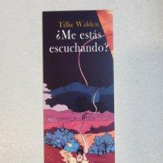 Collezionismo Segnalibri: MARCAPÁGINAS - EDICIONES LA CÚPULA - ¿ ME ESTÁS ESCUCHANDO ? - TILLIE WALDEN. Lote 263752060