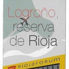 Coleccionismo Marcapáginas: 1 MARCAPAGINAS **LOGROÑO, RESERVA DE RIOJA** -- RIOJA FORUM, AYUNTAMIENTO DE LOGROÑO. Lote 268914299