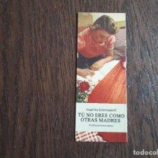 Coleccionismo Marcapáginas: MARCAPÁGINAS, PUNTO DE LIBRO, TÚ NO ERES COMO OTRAS MADRES, ANGELIKA SCHROBSDORFF. PERIFÉRICA & ERRA. Lote 270967933
