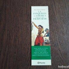 Coleccionismo Marcapáginas: MARCAPÁGINAS, PUNTO DE LIBRO, LA CONQUISTA DE AMÉRICA CONTADA PARA ESCÉPTICOS, JUAN ESLAVA.PLANETA. Lote 270968008