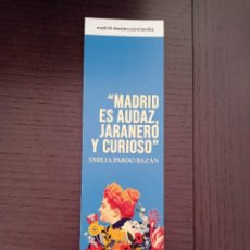 Colecionismo Marcadores de página: MARCAPÁGINAS. BIBLIOTECAS DE MADRID. EMILIA PARDO BAZÁN. MADRID ES AUDAZ, JARANERO Y CURIOSO. Lote 276819073