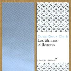 Coleccionismo Marcapáginas: MARCAPÁGINAS EDITORIAL - LIBROS DEL ASTEROIDE LOS ULTIMOS BALLENEROS. Lote 276958593