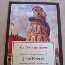 Collectionnisme Marque-pages: MARCAPÁGINAS. IMPEDIMENTA. JOHN FOWLES. LA TORRE DE ÉBANO. Lote 278825323