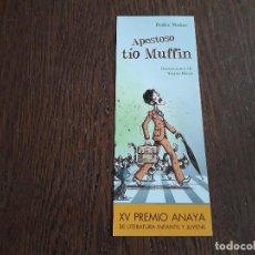 Coleccionismo Marcapáginas: MARCAPÁGINAS, PUNTO DE LIBRO, APESTOSO TÍO MUFIN, PEDRO MAÑAS. XV PREMIO LITERATURA INFANTIL ANAYA. Lote 280116573