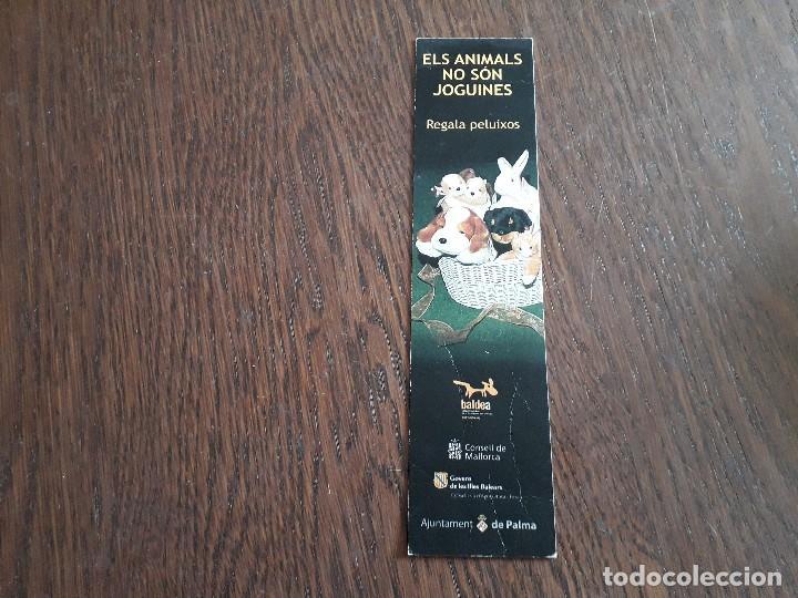 MARCAPÁGINAS, PUNTO DE LIBRO, ELS ANIMALS NO SON JOGUINES, BALDEA, AJUNTAMENT DE PALMA. (Coleccionismo - Marcapáginas)