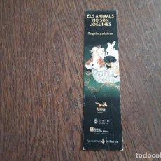 Coleccionismo Marcapáginas: MARCAPÁGINAS, PUNTO DE LIBRO, ELS ANIMALS NO SON JOGUINES, BALDEA, AJUNTAMENT DE PALMA.. Lote 280118758
