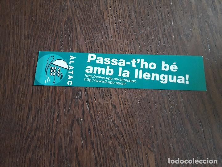 MARCAPÁGINAS, PUNTO DE LIBRO, PASSA-T'HO BÉ AMB LA LLENGUA, ÀLATAC. (Coleccionismo - Marcapáginas)