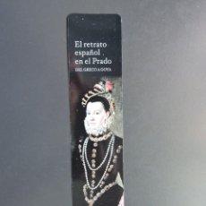 Collezionismo Segnalibri: MARCAPÁGINAS - EL RETRATO ESPAÑOL EN EL MUSEO DEL PRADO - DEL GRECO A GOYA. Lote 284729918