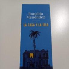 Coleccionismo Marcapáginas: MARCAPÁGINAS. ALIANZA DE NOVELAS. RONALDO MENÉNDEZ. LA CASA Y LA ISLA. Lote 285063968
