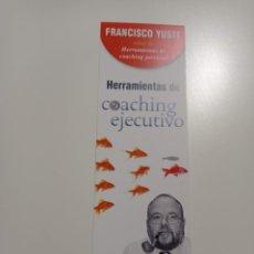 Coleccionismo Marcapáginas: MARCAPAGINAS. DESCLEE DE BROUWER. FRANCISCO YUSTE. HERRAMIENTAS DE COACHING EJECUTIVO. Lote 285151963