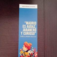 Coleccionismo Marcapáginas: MARCAPÁGINAS. BIBLIOTECAS DE MADRID. EMILIA PARDO BAZÁN. MADRID ES AUDAZ, JARANERO Y CURIOSO. Lote 287541668