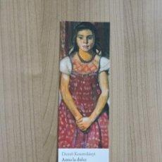 Coleccionismo Marcapáginas: MARCAPÁGINAS - XORDICA EDITORIAL - ANNA LA DULCE. Lote 287906273