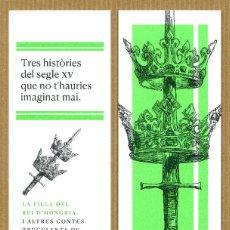 Coleccionismo Marcapáginas: MARCAPAGINAS EDITORIAL BARCINO - LA FILLA DEL REI D'HONGRIA. Lote 288479673