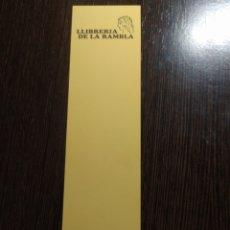 Collectionnisme Marque-pages: MARCAPÁGINAS LIBRERÍA DE LA RAMBLA TARRAGONA. Lote 289005523