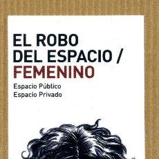 Colecionismo Marcadores de página: MARCAPAGINAS EDITORA ESTHER BORRELL - EL ROBO DEL ESPACIO FEMENINO. Lote 292241068