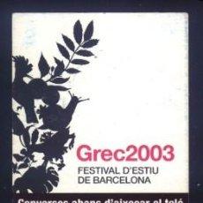 Coleccionismo Marcapáginas: A-7888- PUNTO DE LIBRO. MARCAPÁGINAS. GREC 2003. BARCELONA.. Lote 293797448