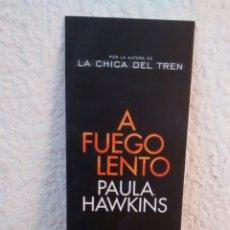Coleccionismo Marcapáginas: MARCAPAGINAS A FUEGO LENTO-PAULA HAWLINGS-PLANETA. Lote 293862393