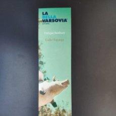 Colecionismo Marcadores de página: MARCAPÁGINAS - LA BELLA VARSOVIA EDITORIAL - EXILIO TOPANGA - ENRIQUE BUNBURY. Lote 295841758