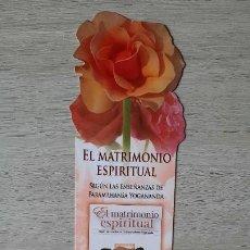 Coleccionismo Marcapáginas: MARCAPÁGINAS - EL MATRIMONIO ESPIRITUAL SEGÚN LAS ENSEÑANZAS DE PARAMAHASA YOGANANDA - TROQUELADO. Lote 295985598