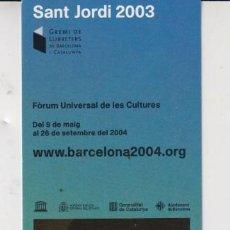 Coleccionismo Marcapáginas: MARCAPÁGINAS EDITOR FORUM BARCELONA TUTULO SANT JORDI 2003. Lote 297240493