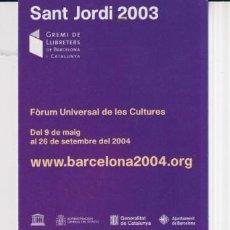 Coleccionismo Marcapáginas: MARCAPÁGINAS EDITOR FORUM BARCELONA TUTULO SANT JORDI 2003. Lote 297240583
