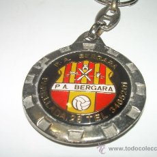 Coleccionismo deportivo: ANTIGUO LLAVERO....P.A. BERGARA. Lote 26140486