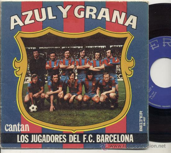 DISCO SINGLE 45 RPM CON DESPEGABLE / AZUL GRANA -CANTAN LOS JUGADORES DEL F.C.BARCELONA (Coleccionismo Deportivo - Merchandising y Mascotas - Otros deportes)