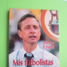 Coleccionismo deportivo: LIBRO DE JOHAN CRUYLL MIS FUTBOLISTAS Y YO DE 1.993 . Lote 30580435