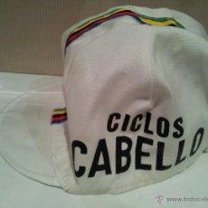 Coleccionismo deportivo: ANTIGUA GORRA DE CICLISMO CICLOS CABELLO VER FOTOS. Lote 48720314