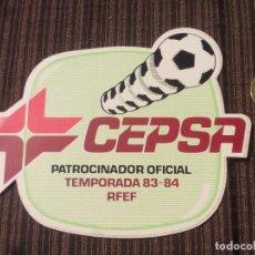 Coleccionismo deportivo: PEGATINA CEPSA PATROCINADOR OFICIAL RFEF TEMPORADA 83-84, SIN PEGAR.. Lote 87713608