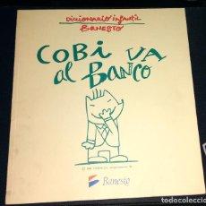 Coleccionismo deportivo: DICCIONARIO INFANTIL BANESTO - COBI VA AL BANCO - MASCOTA OLIMPIADA BARCELONA 92 CON ILUSTRACIONES. Lote 104563347