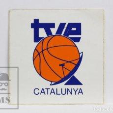 Coleccionismo deportivo: PEGATINA PUBLICITARIA - TVE CATALUNYA / CATALUÑA - BALONCESTO / BASKET - TELEVISIÓN. Lote 143274814