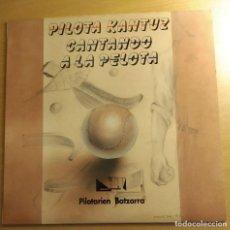 Coleccionismo deportivo: PILOTA KANTUZ - CANTANDO A LA PELOTA - LP DEL SELLO IZ DEL AÑO 92. Lote 197396612