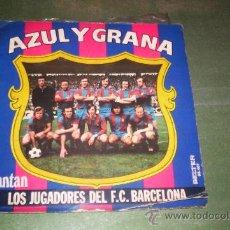 Coleccionismo deportivo: SINGLE MUY ANTIGUO DEL BARSA CANTAN LOS JUGADORES. Lote 26347578