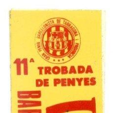 Coleccionismo deportivo: ADHESIVO. PEGATINA. 11 TROBADA PENYES PB TARRAGONA. FC BARCELONA. BARÇA. PEGATINAS. ADHESIVOS.FUTBOL. Lote 198563900