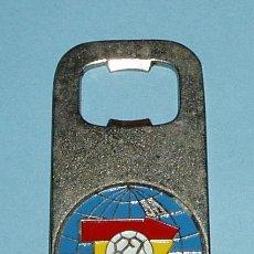 Coleccionismo deportivo: ABRIDOR MUNDIAL ESPAÑA-82. SEVILLA SEDE DEL MUNDIAL. Lote 26875427