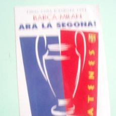 Coleccionismo deportivo: PEGATINA DEL FINAL DE LA COPA DE EUROPA ENTRE BARÇA Y MILAN DE 1.994. Lote 26466216