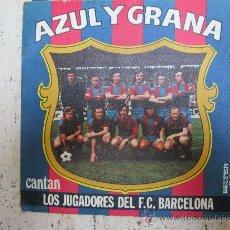 Coleccionismo deportivo: DISCO CANTAN LOS JUGADORES DEL F C BARCELONA , AZUL Y GRANA 1974. Lote 27902910