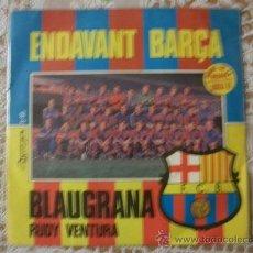 Coleccionismo deportivo: SINGLE ENDAVANT BARÇA RUDY VENTURA-BLAUGRANA-HIMNE DE LA RECOPA BASILEA 79 BARCELONA. Lote 30037131
