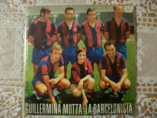 GUILLERMINA MOTTA - LA BARCELONISTA + CAP A FUTBOL - BARÇA BARCELONA 1971 - SINGLE PORTADA (Coleccionismo Deportivo - Merchandising y Mascotas - Futbol)