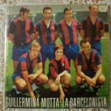 Coleccionismo deportivo: GUILLERMINA MOTTA - LA BARCELONISTA + CAP A FUTBOL - BARÇA BARCELONA 1971 - SINGLE PORTADA . Lote 30037234