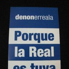 Coleccionismo deportivo: PEGATINA REAL SOCIEDAD - DENONERREALA. Lote 31157549